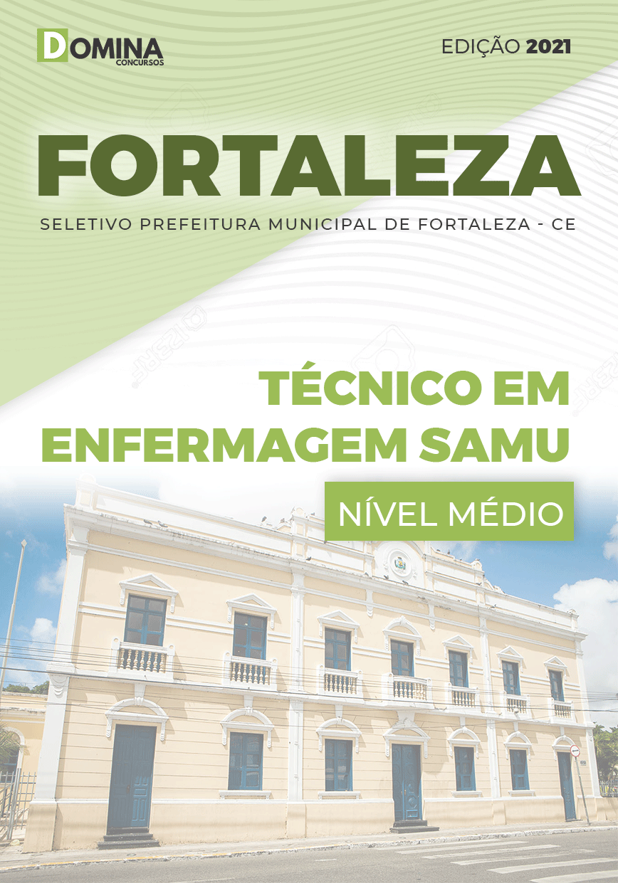 Apostila Pref Fortaleza CE 2021 Técnico em Enfermagem SAMU