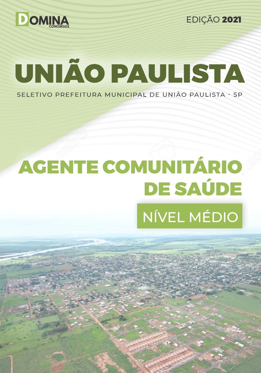 Apostila Pref União Paulista SP 2021 Agente Comunitário de Saúde