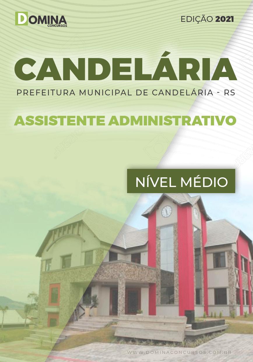 Apostila Pref Candelária RS 2021 Assistente Administrativo