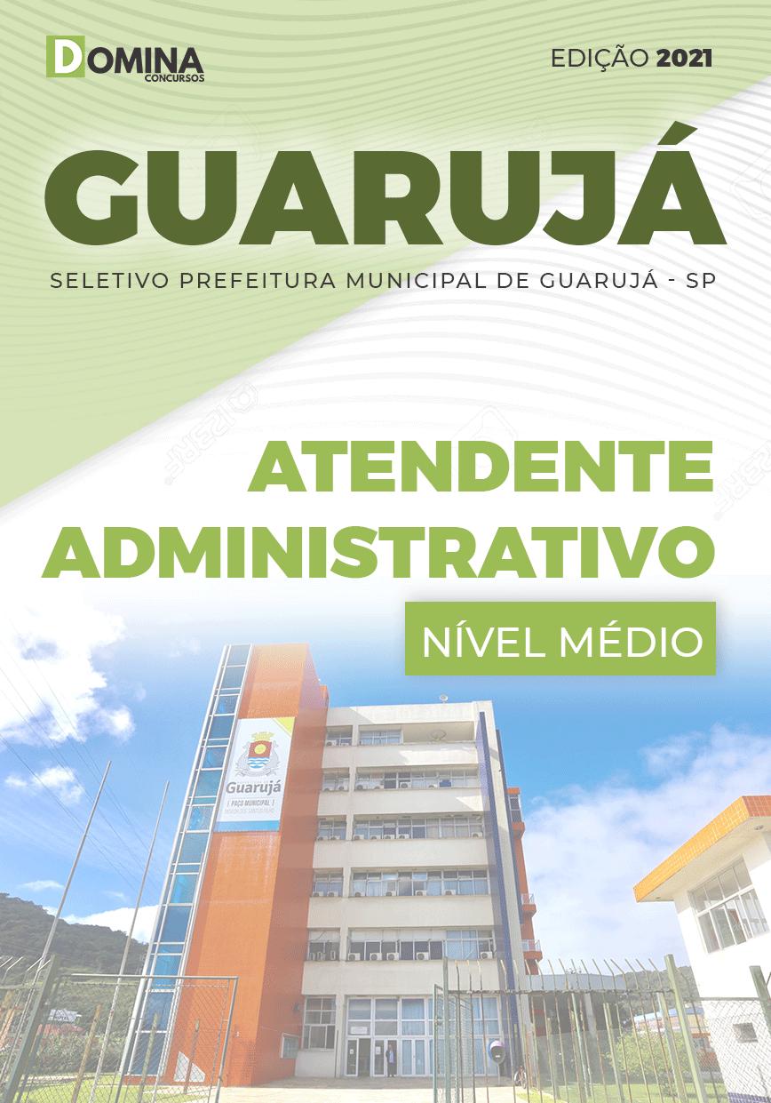 Apostila Pref Guarujá SP 2021 Atendente Administrativo