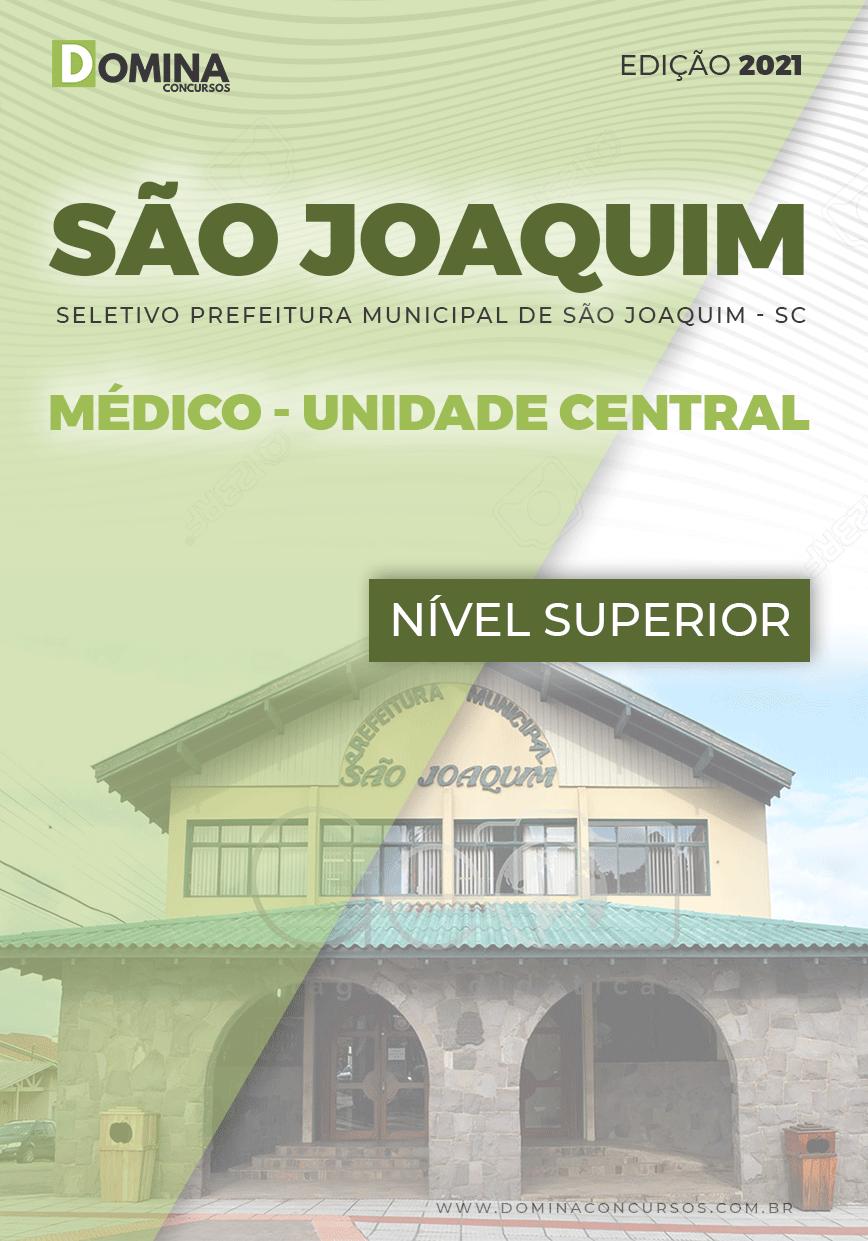 Apostila Pref São Joaquim SC 2021 Médico Unidade Central