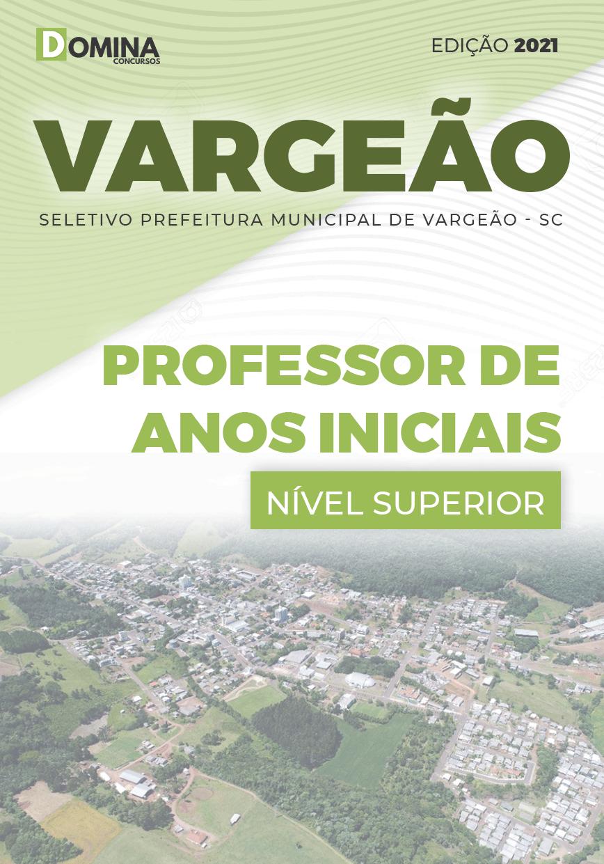 Apostila Seletivo Pref Vargeão SC 2021 Professor de Anos Iniciais