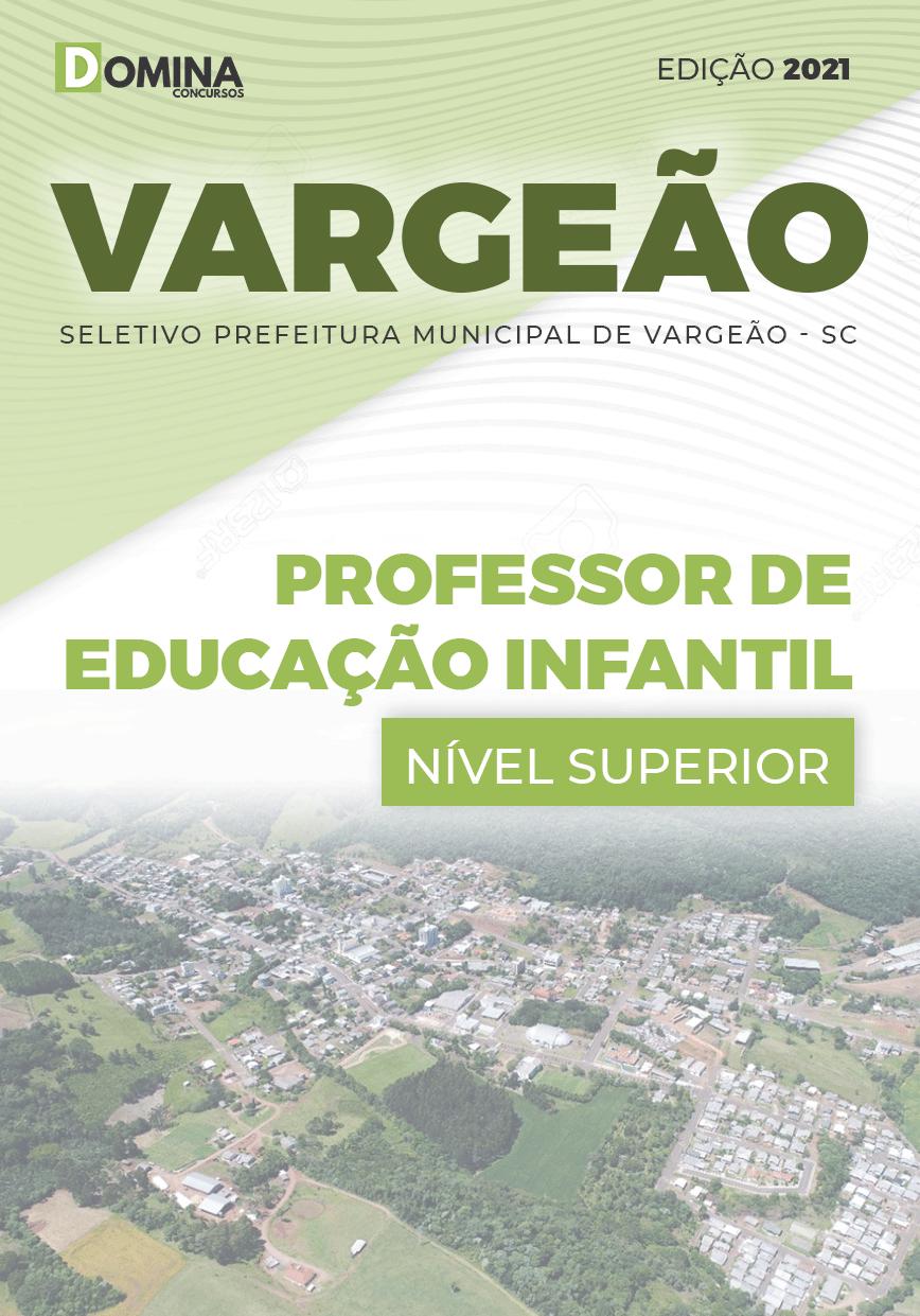 Apostila Pref Vargeão SC 2021 Professor de Educação Infantil