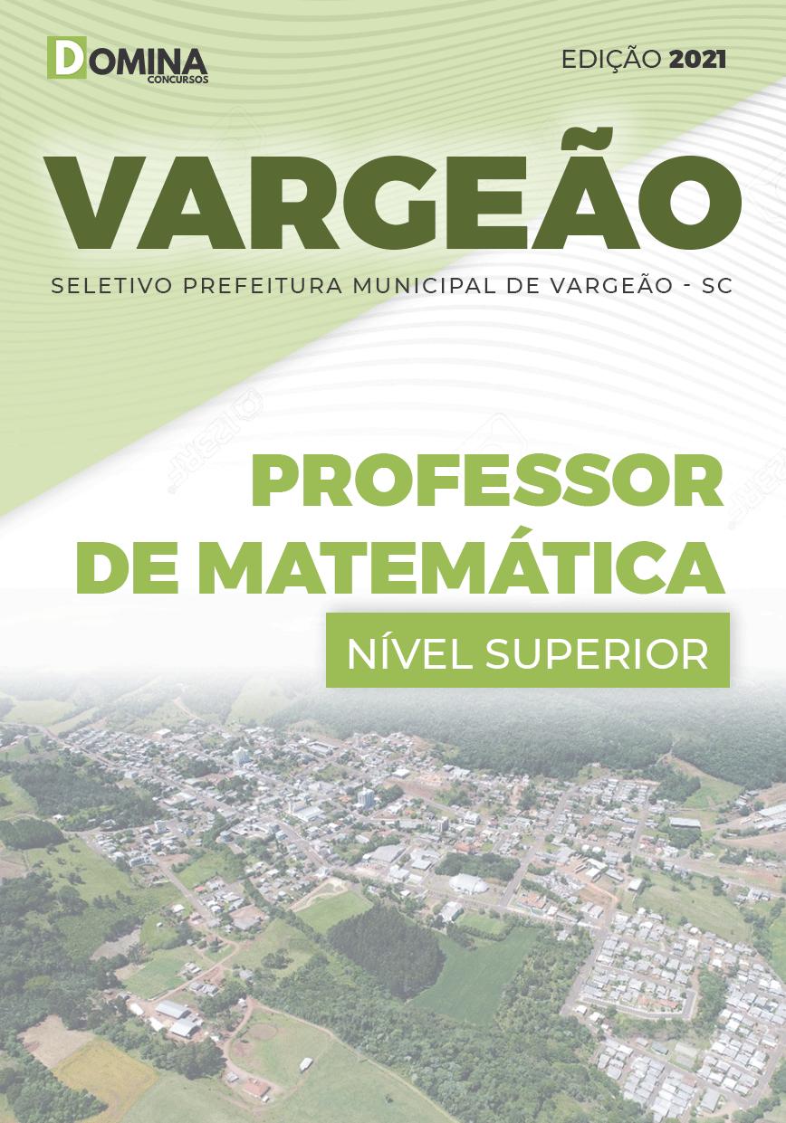 Apostila Seletivo Pref Vargeão SC 2021 Professor de Matemática