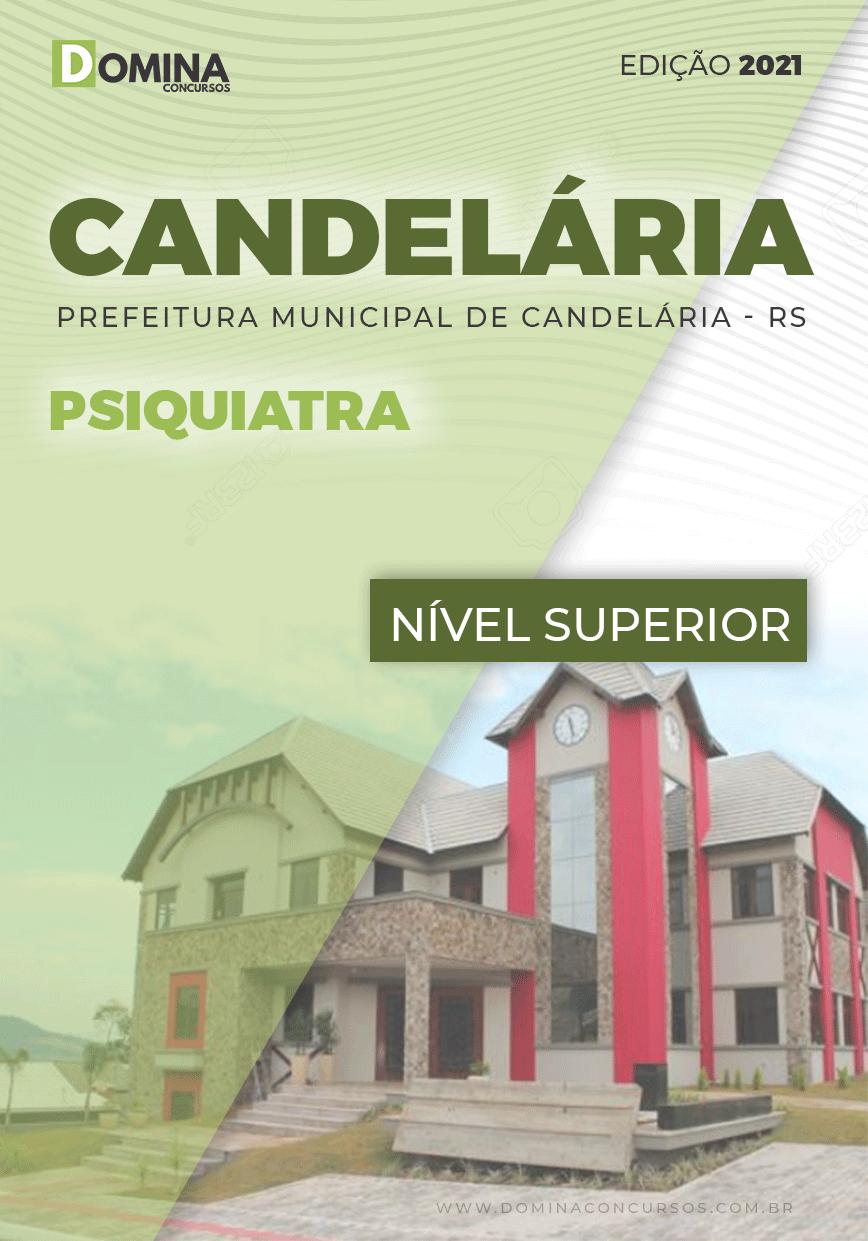 Apostila Concurso Público Pref Candelária RS 2021 Psiquiatra