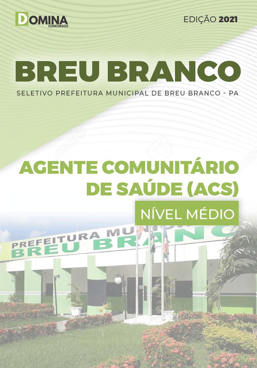 Apostila Pref Breu Branco PA 2021 Agente Comunitário de Saúde