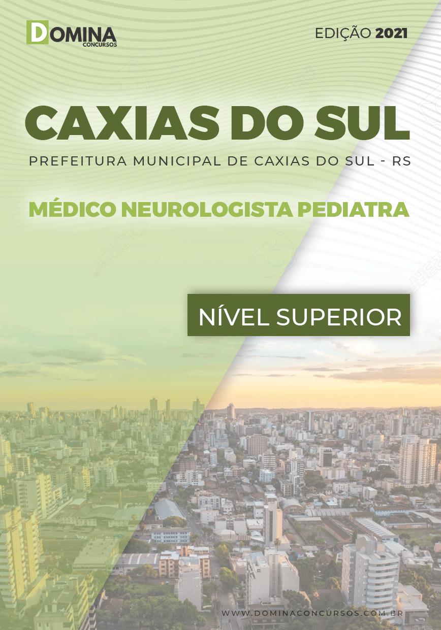 Apostila Pref Caxias do Sul RS 2021 Médico Neurologista Pediatra