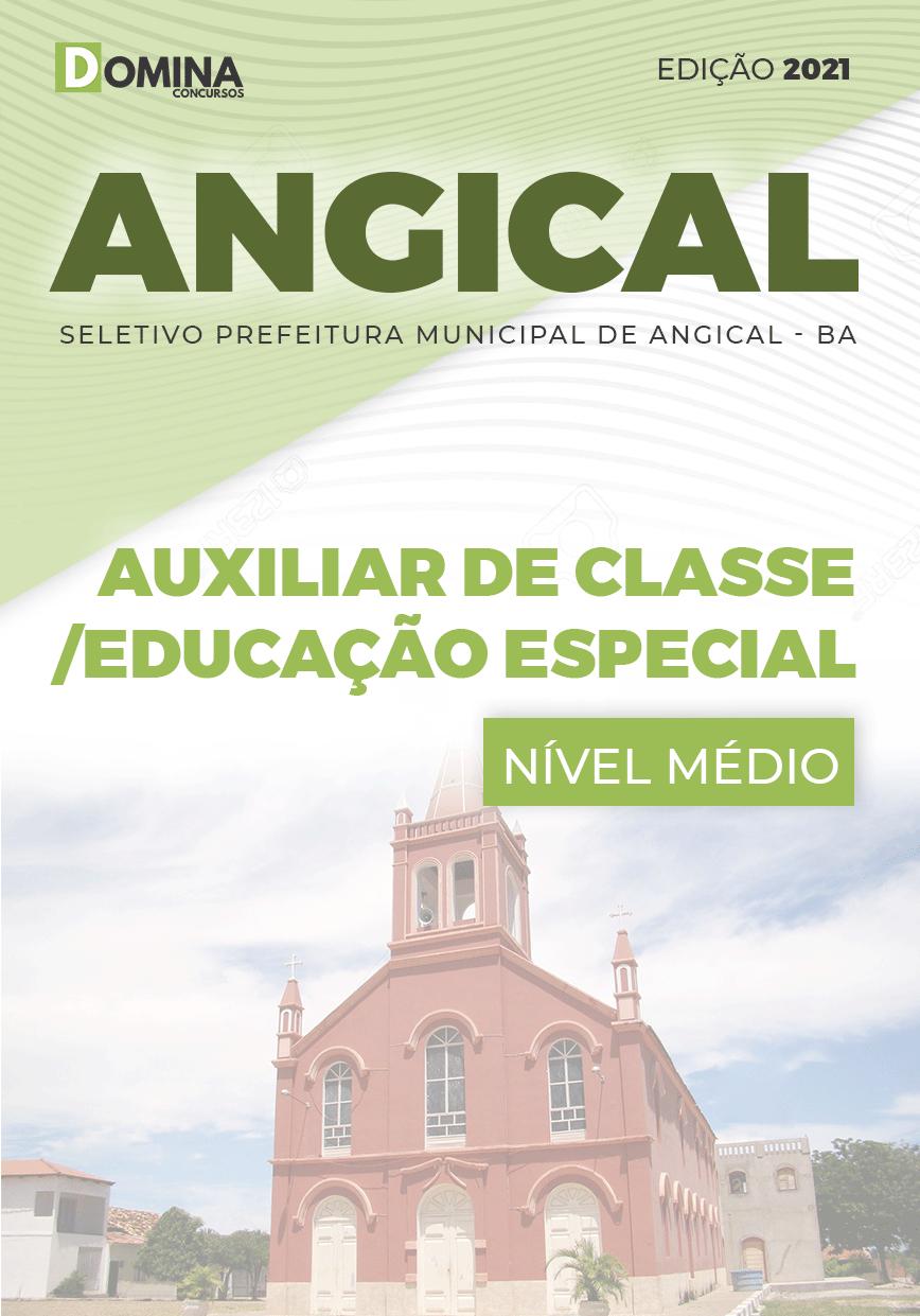 Apostila Pref Angical BA 2021 Auxiliar de Classe Educação Especial
