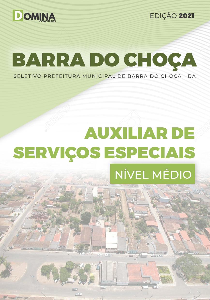 Apostila Pref Barra Choça BA 2021 Auxiliar de Serviços Especiais