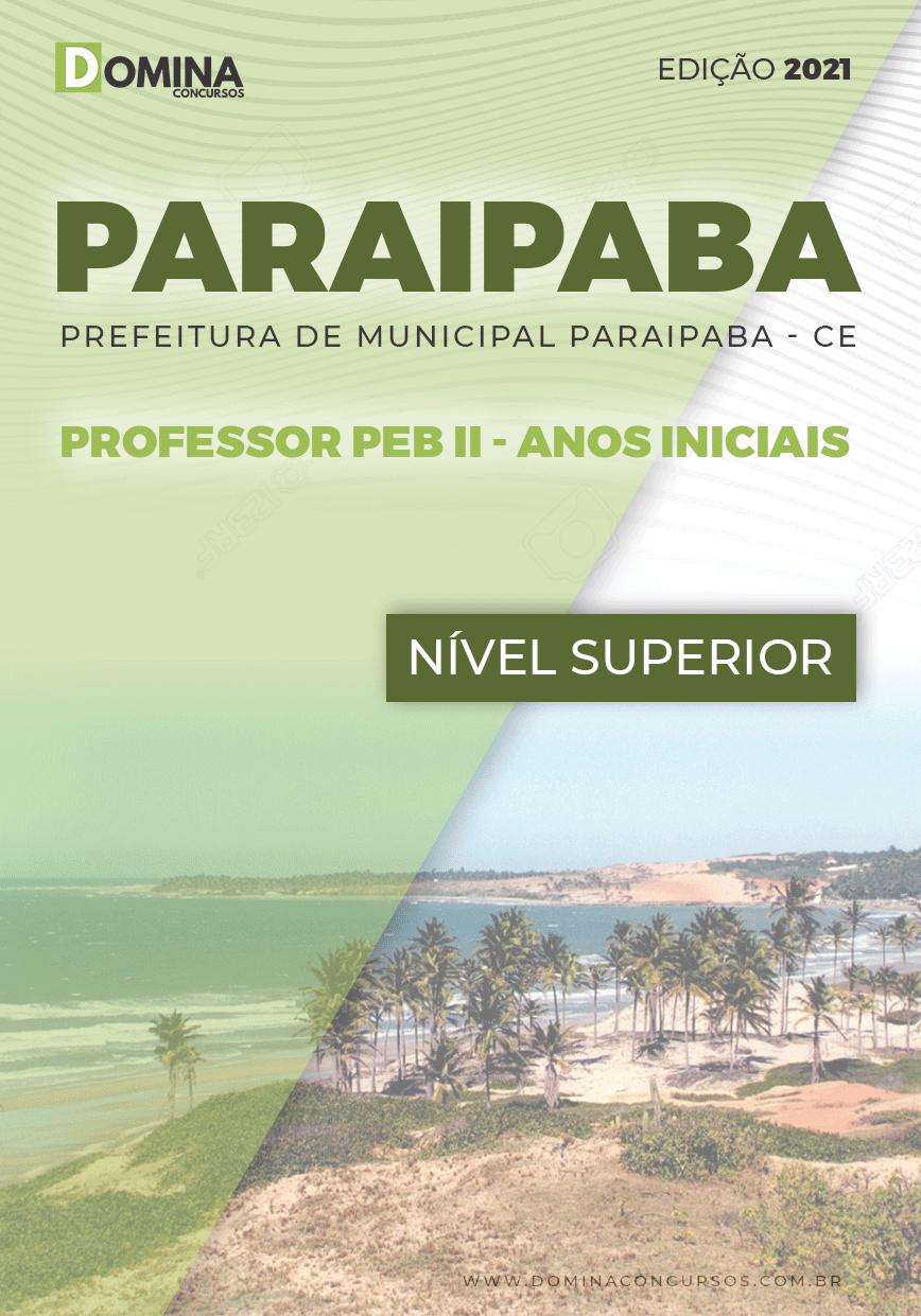 Apostila Pref Paraipaba CE 2021 Professor PEB II Anos Iniciais