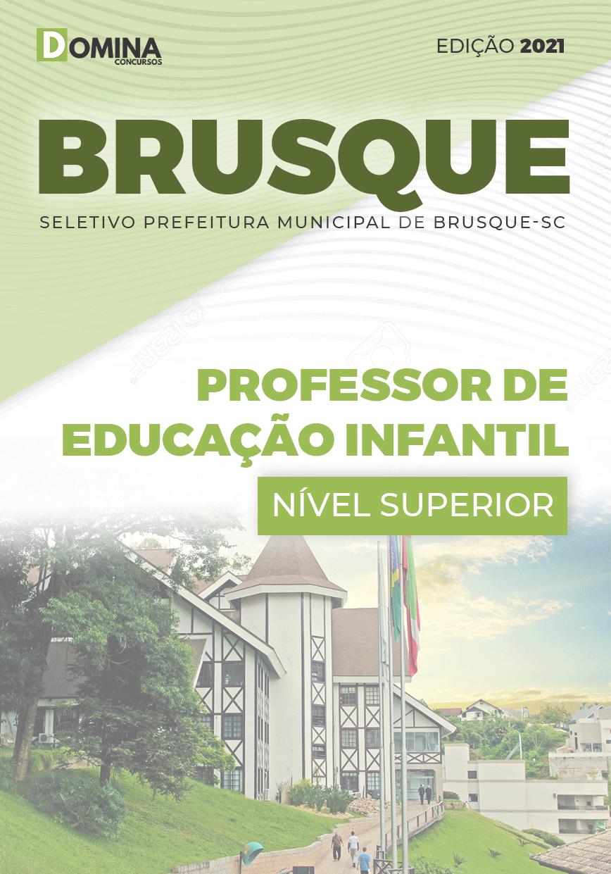 Apostila Pref Brusque SC 2021 Professor de Educação Infantil