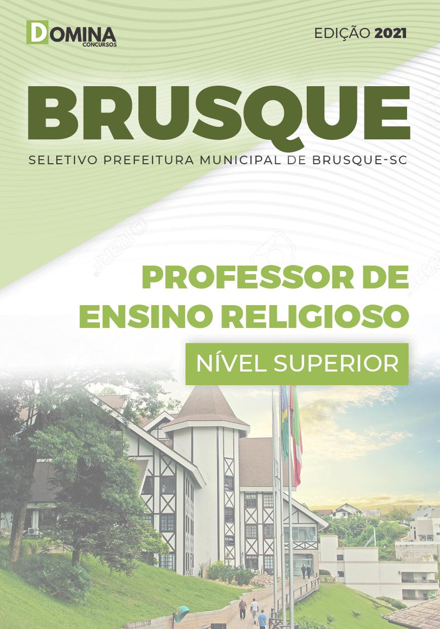 Apostila Pref Brusque SC 2021 Professor de Ensino Religioso