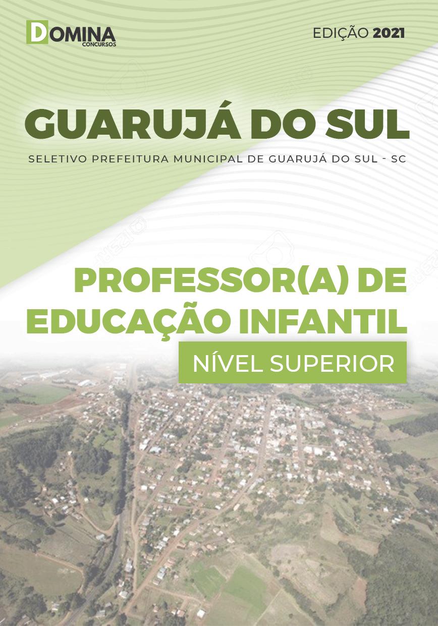 Apostila Pref Guarujá do Sul SC 2021 Prof de Educação Infantil