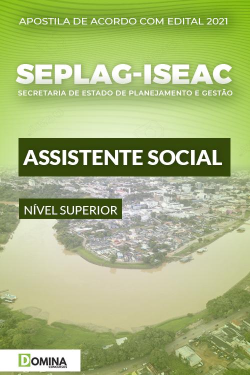 Apostila Concurso SEPLAG ISE AC 2021 Assistente Social